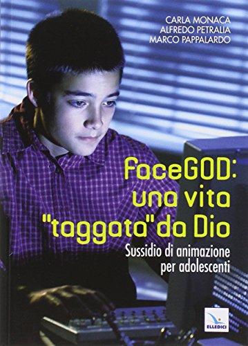 FaceGOD: una vita «taggata» da Dio. Sussidio di animazione per adolescenti