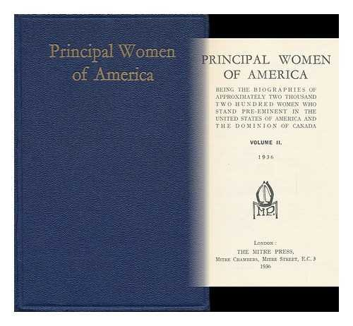 Principal Women of America Volume II. 1936 Being the Biographies of Approx. Two Thousand, Two Hundred Women