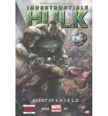 [(Indestructible Hulk: Agent of S.H.I.E.L.D. (Marvel Now) Volume 1)] [ By (author) Mark Waid, By (artist) Leinil Francis Yu ] [May, 2013]