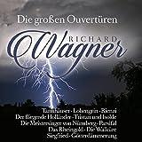Richard Wagner: Die großen Ouvertüren / Great Overture's -