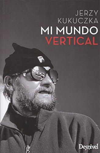 Mi mundo vertical: 134 por Jerzy Kukuzcka