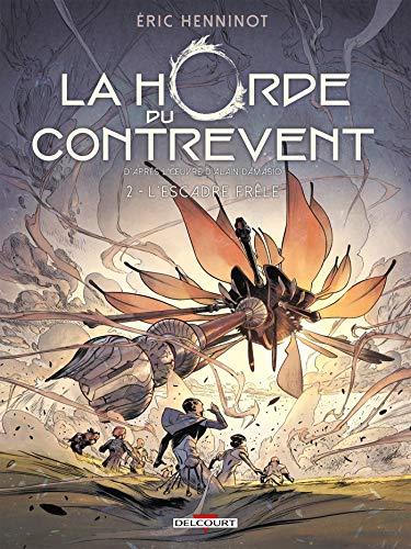 La Horde du contrevent T02 : L'escadre frêle (French Edition)