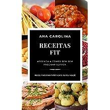 Receitas Fit: Aprenda a comer bem (Portuguese Edition)
