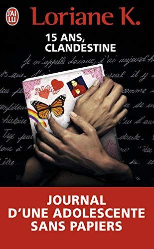 Clandestine : Le journal d'une enfant sans papiers
