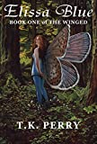 Elissa Blue: Book One of The Winged by T.K. Perry