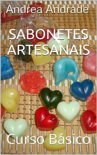 Sabonetes Artesanais: Curso Básico (Portuguese Edition)