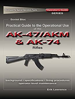 Practical Guide to the Operational Use of the AK47/AKM and AK74 Rifle Descargar PDF Gratis