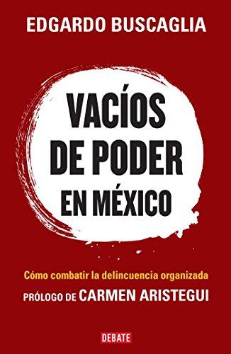 Descargar Libro Vacíos de poder en México: El camino de México hacia la seguridad humana de Edgardo Buscaglia