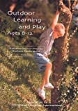 Outdoor Learning And Play, Ages 8-12