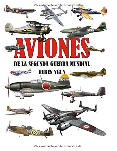 AVIONES DE LA SEGUNDA GUERRA MUNDIAL por Ruben Ygua