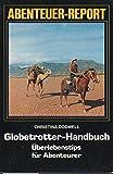 Globetrotter - Handbuch (5751 608). Überlebenstips für Abenteurer.