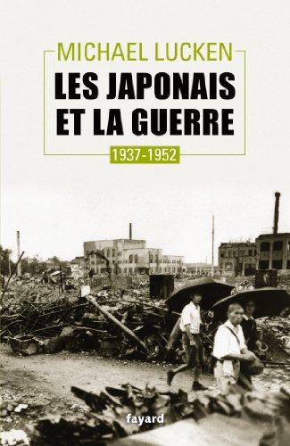 Les Japonais et la guerre: 1937-1952