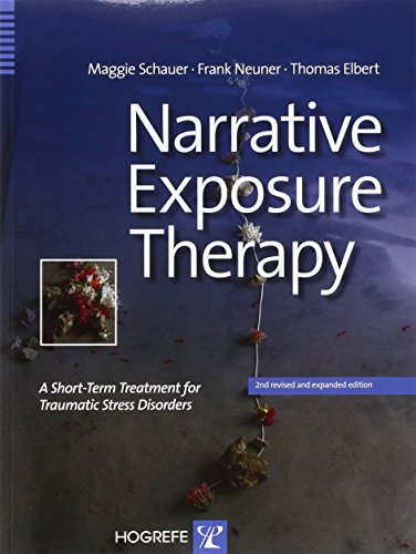 Narrative Exposure Therapy: A Short-Term Treatment for Traumatic Stress Disorders por Maggie Schauer