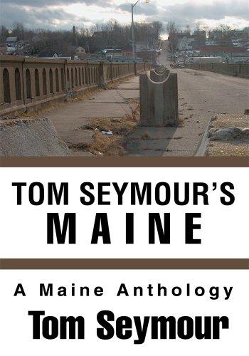 tom-seymours-maine-a-maine-anthology-english-edition