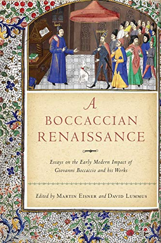 A Boccaccian Renaissance: Essays on the Early Modern Impact of Giovanni Boccaccio and His Works (William and Katherine Devers Series in Dante and Medieval Italian Literature) (English Edition)