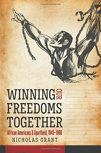 Winning Our Freedoms Together: African Americans and Apartheid, 1945-1960 (Justice, Power, and Politics)