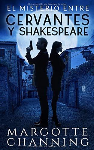 EL MISTERIO ENTRE CERVANTES Y SHAKESPEARE: Un nuevo género de novela: Suspense Romántico (Policíaca Contemporánea)