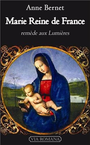 Marie, reine de France : Remde aux lumires