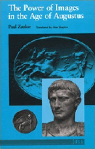 The Power of Images in the Age of Augustus (Thomas Spencer Jerome Lectures) by Paul Zanker (1990-09-21)