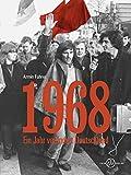 1968: Ein Jahr verändert Deutschland - Armin Fuhrer