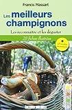 Les meilleurs champignons : Les reconnaître et les déguster