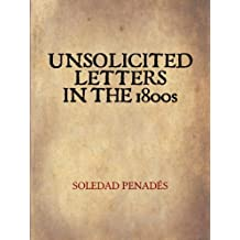 Unsolicited letters in the 1800s (English Edition)