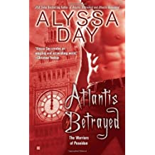Atlantis Betrayed (Warriors of Poseidon) by Alyssa Day (7-Sep-2010) Mass Market Paperback