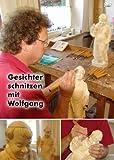 Gesichter schnitzen mit Wolfgang