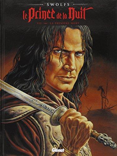Le Prince de la nuit - Tome 07 : La Première mort (Nouvelle édition)
