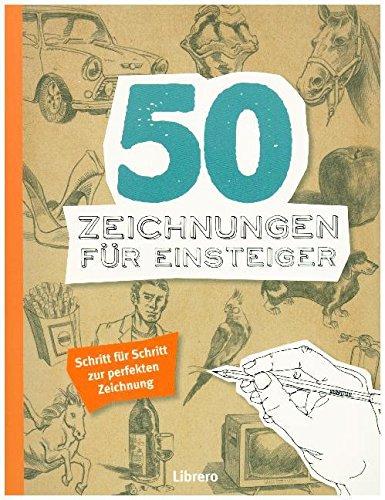 50 ZEICHNUNGEN FÜR EINSTEIGER
