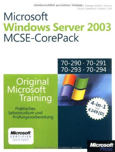 Microsoft Windows Server 2003 - MCSE-CorePack für Examen 70-290, 70-291, 70-293 und 70-294:...