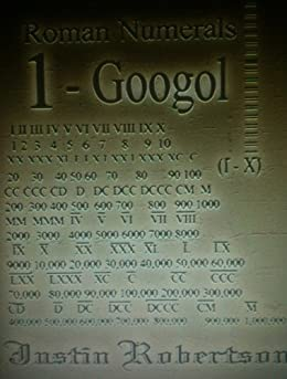 Roman Numerals: 1 to Googol by [Robertson, Justin]