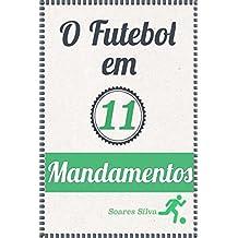 O Futebol Em 11 Mandamentos (Portuguese Edition)