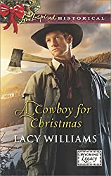 A Cowboy for Christmas (Mills & Boon Love Inspired Historical) (Wyoming Legacy, Book 5)