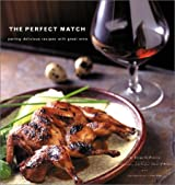The Perfect Match: Pairing Delicious Recipes with Great Wine by Brian St. Pierre (2001-09-01)