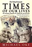 Times of Our Lives: The Essential Companion for Writing Your Own Life Story