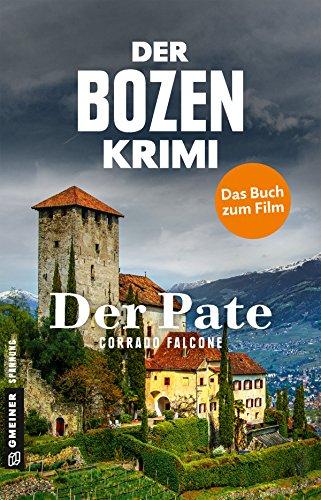 Der Bozen-Krimi - Der Pate: Leichte Beute - Falsches Spiel (Kommissarin Sonja Schwarz 2)