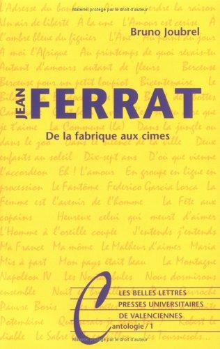 Jean Ferrat: De la fabrique aux cimes