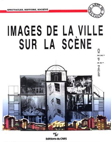 Images de la ville sur la scène aux XIX...