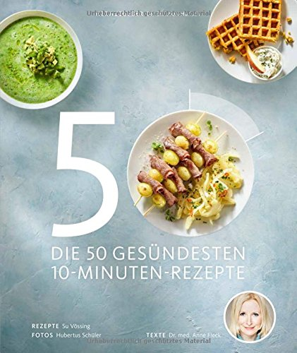 Preisvergleich Produktbild Die 50 gesündesten 10-Minuten-Rezepte (Gesund-Kochbücher BJVV)