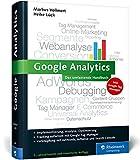 Google Analytics: Das umfassende Handbuch. Inkl.