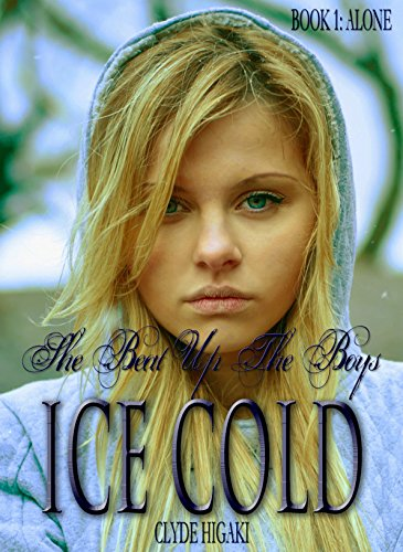 Ice Cold: Book 1: Alone (Ice Cold, A Novelette Series) (English Edition)