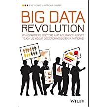 Big Data Revolution: What Farmers, Doctors and Insurance Agents Teach Us About Discovering Big Data Patterns by Rob Thomas (20-Mar-2015) Paperback