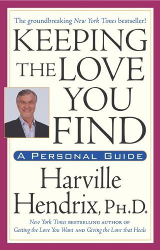 Keeping the Love You Find: A Personal Guide [Paperback] [1993] (Author) Ph.D. Harville Hendrix