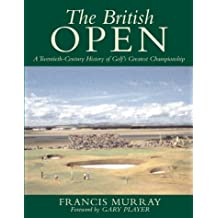 The British Open: A History of Golf's Greatest Championship