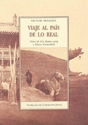 Viaje Al Pais De Lo Real (Terra Incognita) por Victor Segalen