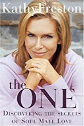 The One: Discovering the Secrets of Soul Mate Love by Kathy Freston (2007-04-04)