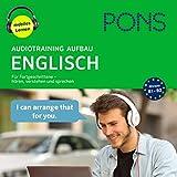 PONS Audiotraining Aufbau Englisch: Sprachtraining für Fortgeschrittene - hören, verstehen und...