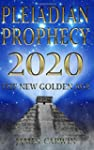 Pleiadian Prophecy 2020: The New Gold...