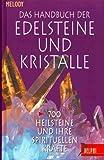 Das Handbuch der Edelsteine und Kristalle: 700 Heilsteine und ihre spirituellen Kräfte (Delphi bei Droemer Knaur) -